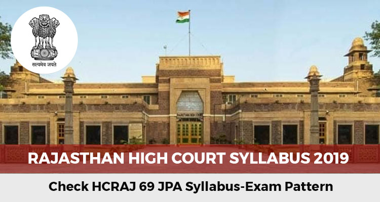 Rajasthan High Court Syllabus 2019 – Check HCRAJ 69 JPA Syllabus-Exam Pattern
