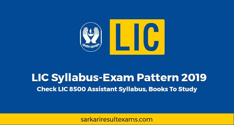 LIC Syllabus-Exam Pattern 2019 – Check LIC 8500 Assistant Syllabus, Books To Study