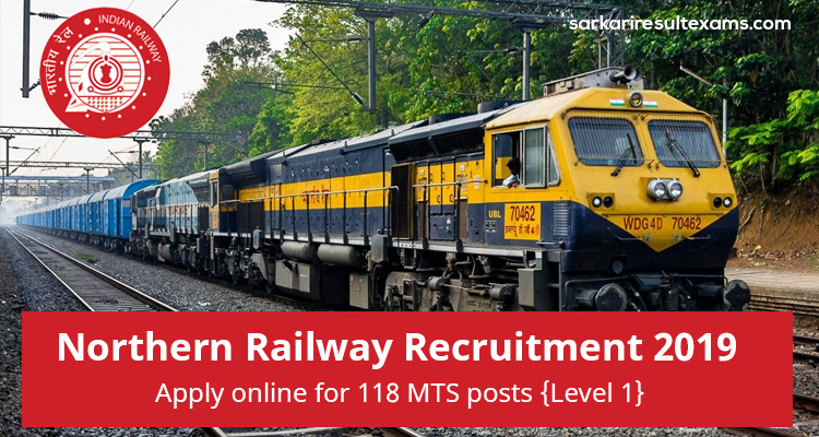 Northern Railway Recruitment 2019 – Apply online for 118 MTS posts {Level 1}