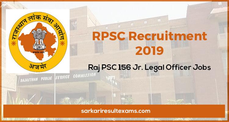 RPSC Recruitment 2019 – Raj PSC 156 Jr. Legal Officer (कनिष्ठ विधि अधिकारी) Jobs