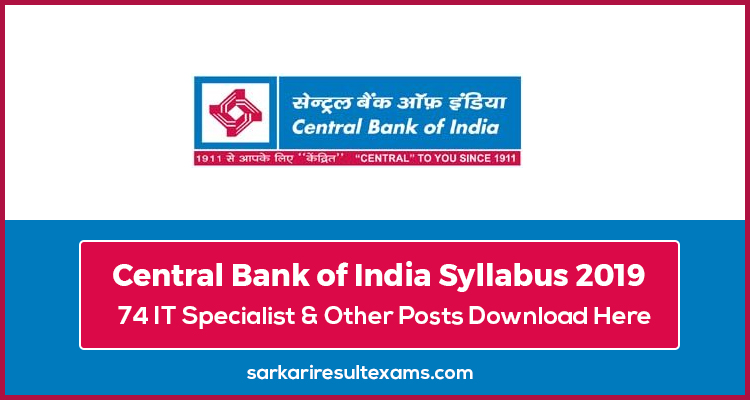 Central Bank of India Syllabus 2019 for 74 IT Specialist & Other Posts Download Here
