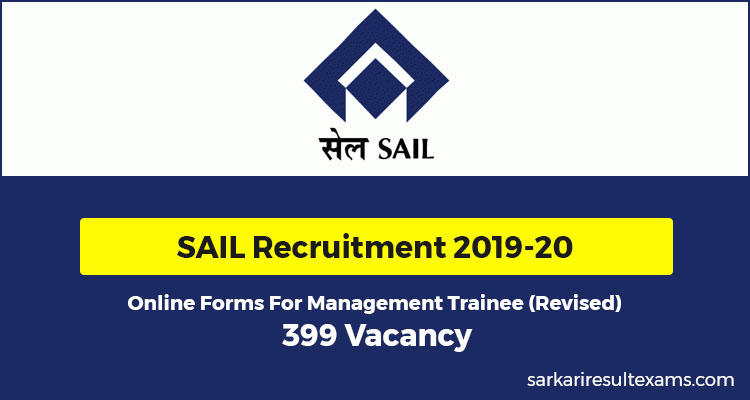 SAIL Recruitment 2019-20 Online Forms For Management Trainee (Revised) 399 Vacancy