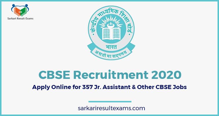 CBSE Recruitment 2020 Apply Online for 357 Jr. Assistant & Other CBSE Jobs