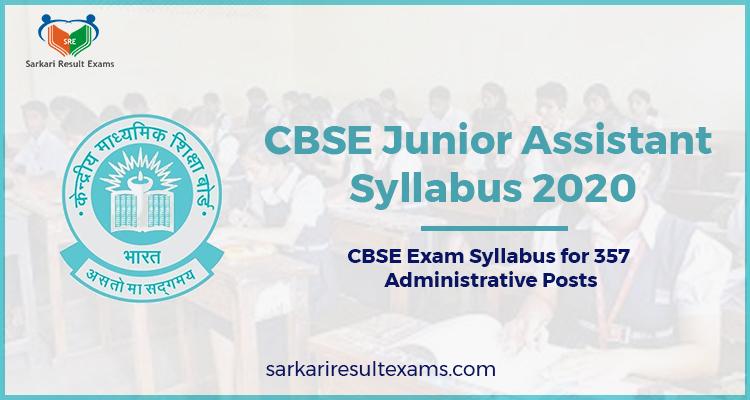 CBSE Junior Assistant Syllabus 2020 – CBSE Exam Syllabus for 357 Administrative Posts