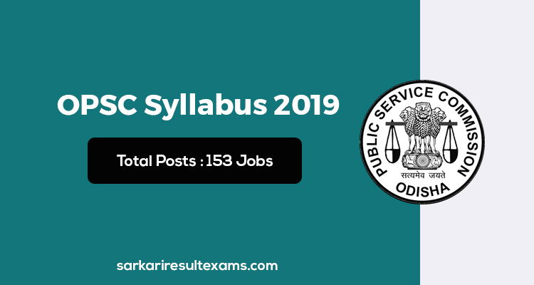 Check OPSC Syllabus 2019 – OPSC Civil Services 153 Posts Exam Syllabus