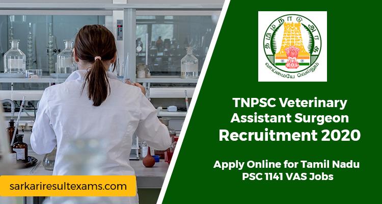 TNPSC Veterinary Assistant Surgeon Recruitment 2020 – Apply Online for Tamil Nadu PSC 1141 VAS Jobs