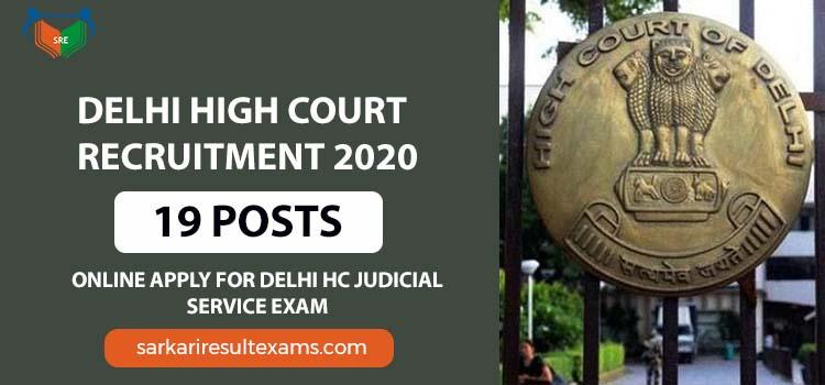 Delhi High Court Recruitment 2020 Online Apply For Delhi HC Judicial Service Exam – 19 Posts