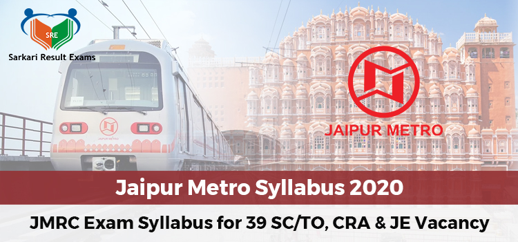 Jaipur Metro Syllabus 2020 – JMRC Exam Syllabus for 39 SC/TO, CRA & JE Vacancy