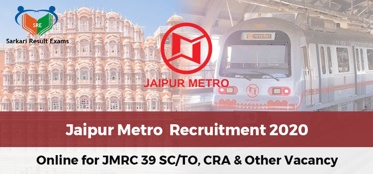 Jaipur Metro Recruitment 2020 Apply Online for JMRC 39 SC/TO, CRA & Other Vacancy