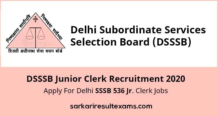 DSSSB Junior Clerk Recruitment 2020 Apply For Delhi SSSB 536 Jr. Clerk Jobs