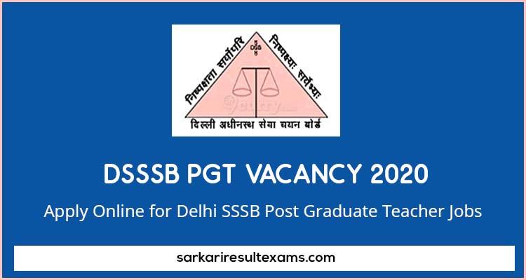 DSSSB PGT Vacancy 2020 Apply Online for Delhi SSSB Post Graduate Teacher Jobs