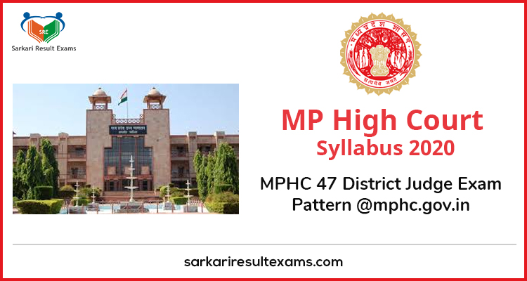 MP High Court Syllabus 2020 – MPHC 47 District Judge Exam Pattern @mphc.gov.in