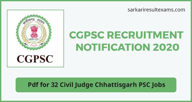 CGPSC Recruitment Notification 2020 Pdf for 32 Civil Judge (व्यवहार न्यायाधीश) Chhattisgarh PSC Jobs