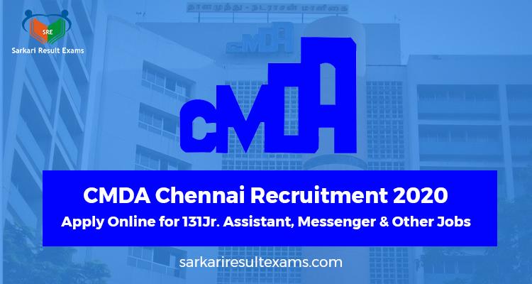 CMDA Chennai Recruitment 2020 Apply Online for 131Jr. Assistant, Messenger & Other Jobs