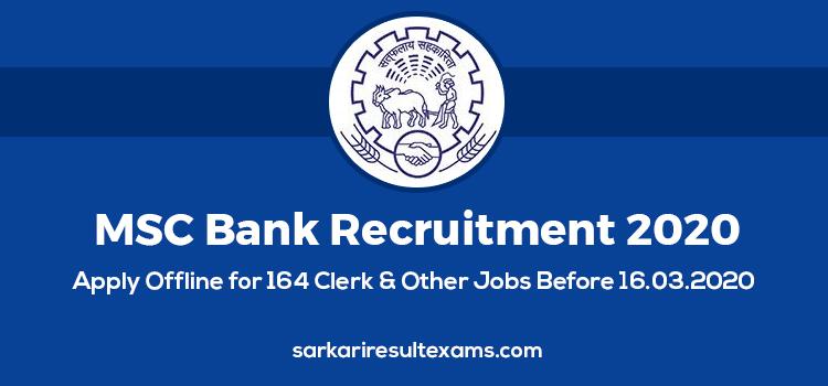 MSC Bank Recruitment 2020 – Apply Offline for 164 Clerk & Other Jobs Before 16.03.2020