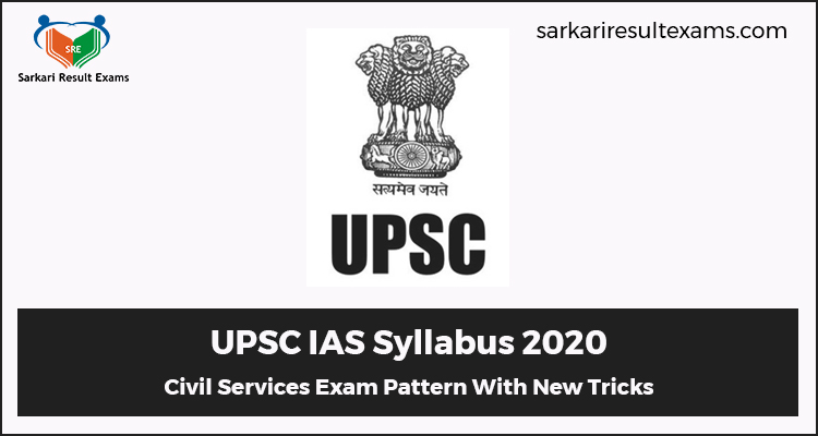 Download UPSC IAS Syllabus 2020 – Civil Services Exam Pattern With New Tricks