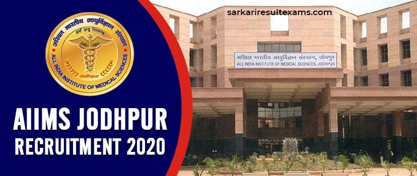 AIIMS Jodhpur Recruitment 2020 Apply Online for 131 Faculty (Group A) Jobs at aiimsjodhpur.edu.in