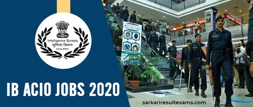 IB Recruitment 2020 – Apply for Intelligence Bureau (IB) 292 ACIO, Accountant & Other IB Jobs