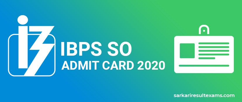 Download IBPS SO Admit Card 2021 – 647 Specialist Officer Exam Hall Ticket at ibps.in