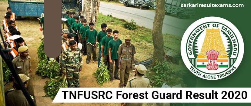 TN Forest Guard Result 2020 – TNFUSRC 320 Forest Guard (Van Rakshak) Exam Result Download at forests.tn.gov.in