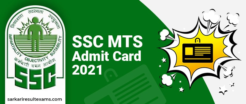 Download SSC MTS Admit Card 2021 – SSC Multitasking Staff Hall Ticket