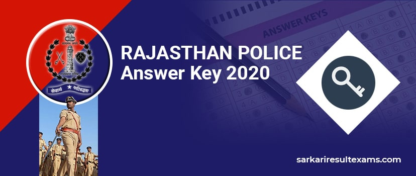 Rajasthan Police Constable Answer Key 2020 – Rajasthan Police All Shift Key Answers