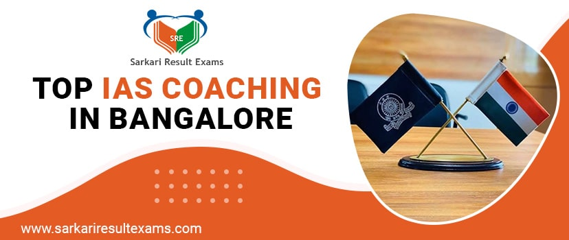 Top IAS Coaching in Bangalore – List of Popular IAS Coaching Centers (Civil Services Preparations)