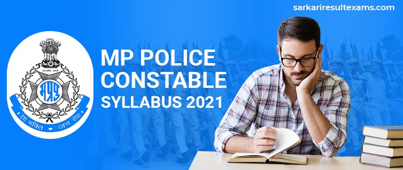 MP Police Constable Syllabus 2021 – MPPEB 4000 Constable Exam Pattern, Exam Date 6th March 2021