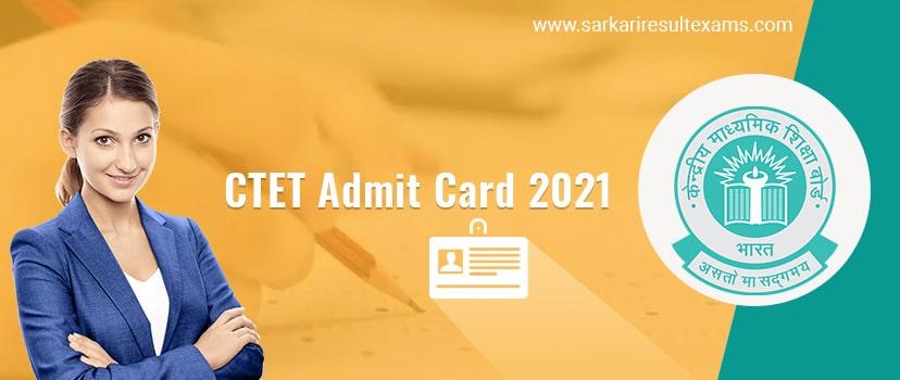 CTET Admit Card 2021 Download – CTET Teacher Exam Hall Ticket @ctet.nic.in