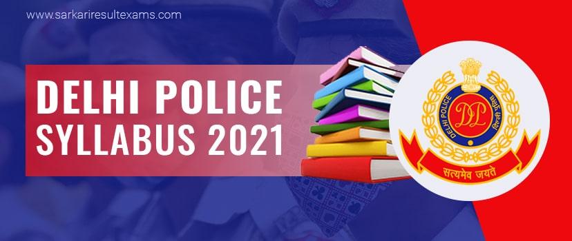 Delhi Police Syllabus 2021 – Delhi Police Constable Exam Pattern @delhipolice.nic.in