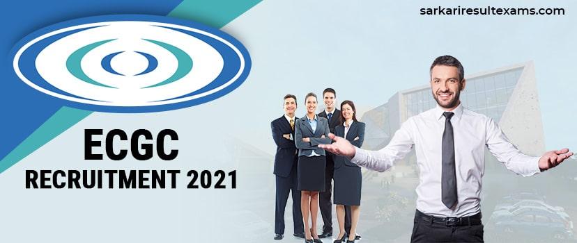 ECGC Recruitment 2021: Apply Online for ECGC 59 Probationary Officer (PO Executive) Jobs