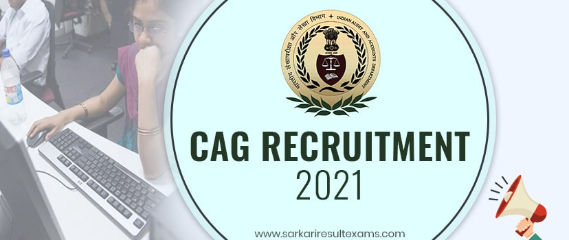 CAG Recruitment 2021 Application Form for 10811 Auditor & Accountants Jobs Apply Online
