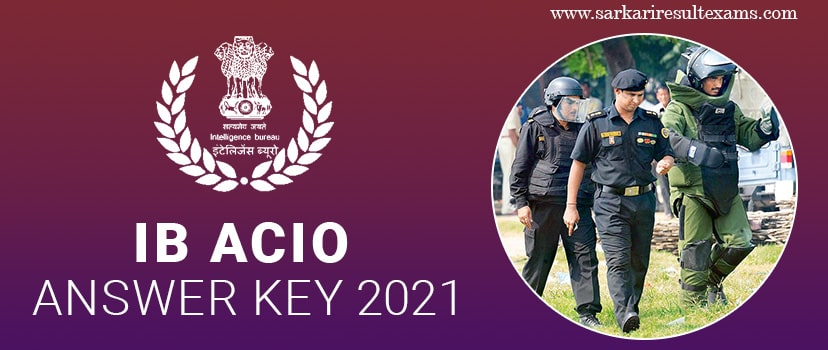 Download IB ACIO Answer Key 2021 – Intelligence Bureau 2000 ACIO Answer Key