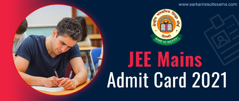 JEE Mains Admit Card 2021 – JEE Mains Exam Hall Tickets Download Here