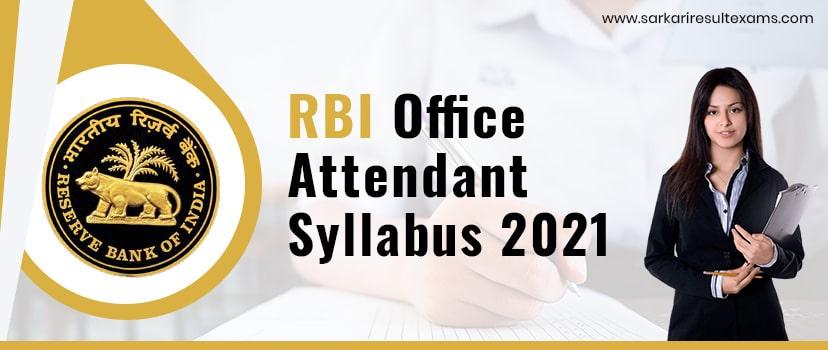 RBI Office Attendant Syllabus 2021 – Reserve Bank of India 841 OA Exam Pattern