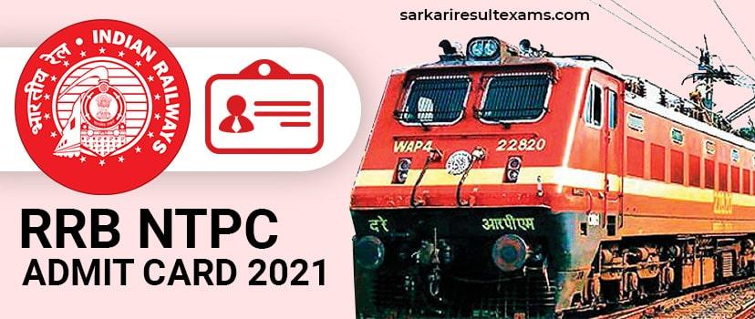 RRB NTPC Admit Card Login 2021 (एनटीपीसी प्रवेश पत्र) for 35000 Posts, Exam Date March 2021