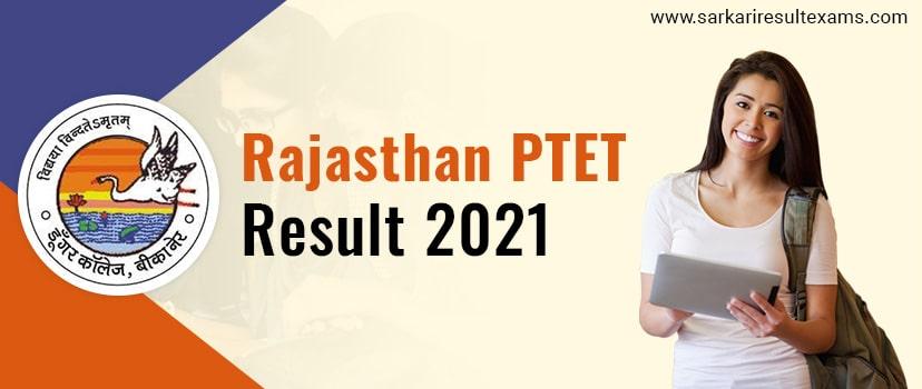 Download Rajasthan PTET Result 2021 – PTET B.Ed Exam Result Direct Link, Counseling Date Check at ptet.in