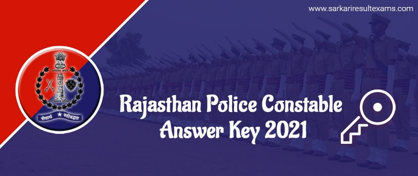 Rajasthan Police Constable Answer Key 2021 – Raj Police Key Answers & Result Update